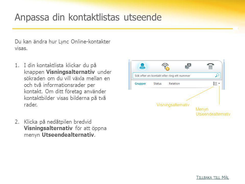 T ILLBAKA TILL M ÅL T ILLBAKA TILL M ÅL © 2010 Microsoft Corporation.