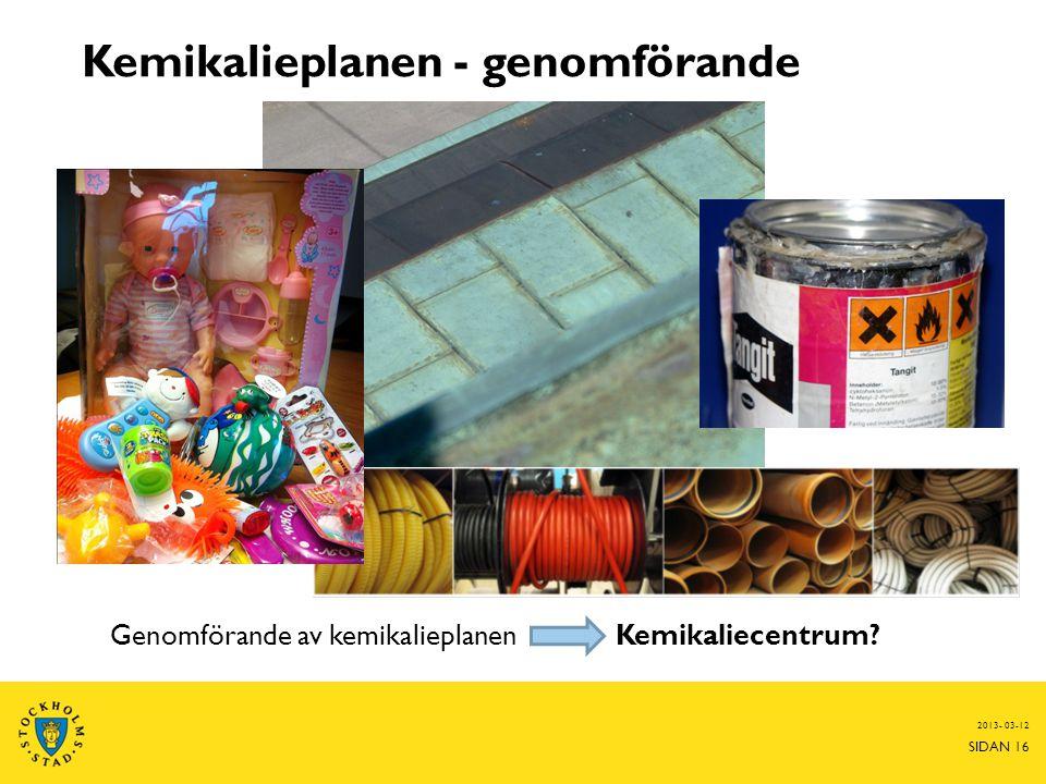 Kemikalieplanen - genomförande 2013- 03-12 SIDAN 16 Genomförande av kemikalieplanen Kemikaliecentrum?