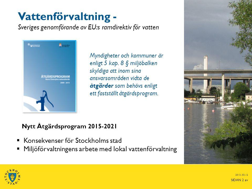 Vattenförvaltning - Sveriges genomförande av EU:s ramdirektiv för vatten 2013- 03-12 SIDAN 2 av Myndigheter och kommuner är enligt 5 kap. 8 § miljöbal