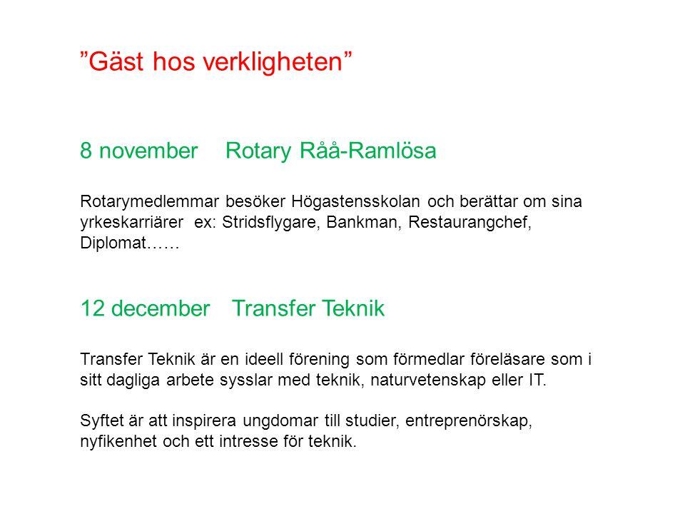 """""""Gäst hos verkligheten"""" 8 november Rotary Råå-Ramlösa Rotarymedlemmar besöker Högastensskolan och berättar om sina yrkeskarriärer ex: Stridsflygare, B"""