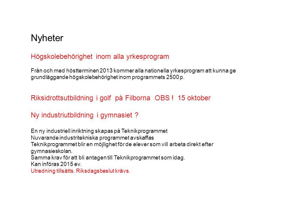 Nyheter Högskolebehörighet inom alla yrkesprogram Från och med höstterminen 2013 kommer alla nationella yrkesprogram att kunna ge grundläggande högsko