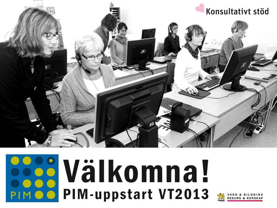 Välkomna! PIM-uppstart VT2013