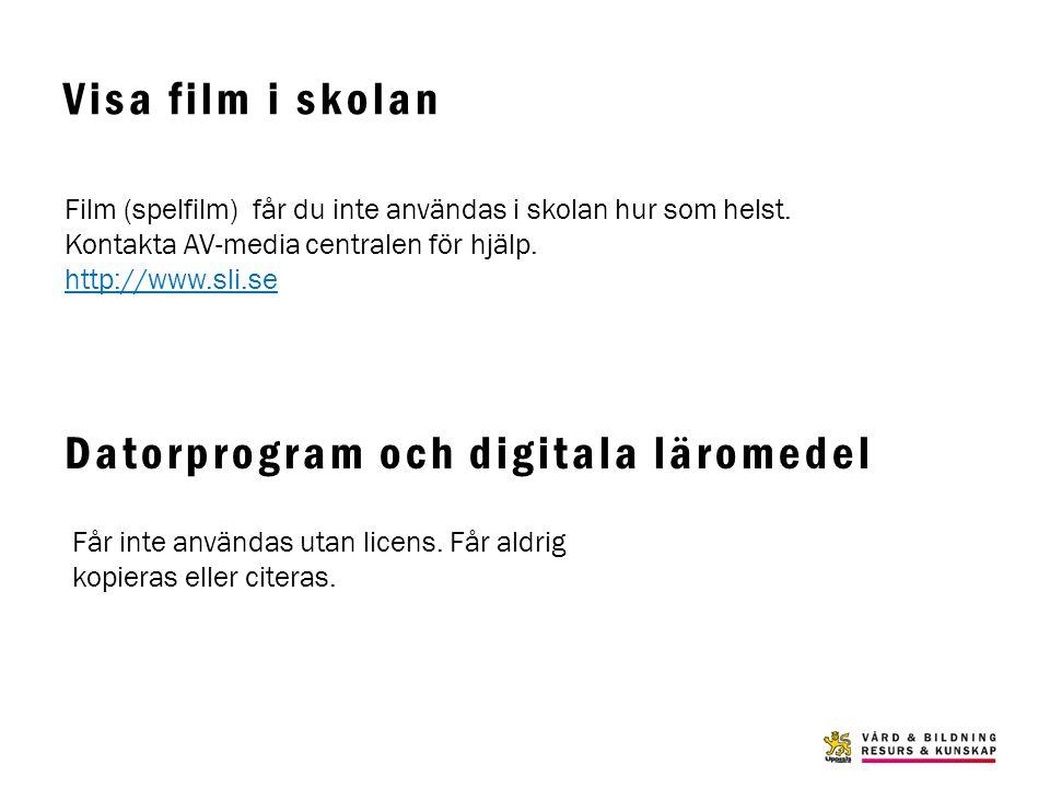 Visa film i skolan Film (spelfilm) får du inte användas i skolan hur som helst. Kontakta AV-media centralen för hjälp. http://www.sli.se http://www.sl