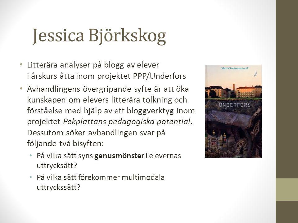Jessica Björkskog • Heilä-Ylikallio (2012) • Hermeneutisk forskningsansats • 44 texter totalt • tre stycken uppgifter • En av tre uppgifter var multimodal • Visual literacy (Hopperstad, 2010) • det verkar helt som om Alva är kär i Joel för hon tänker så mycket på honom nuförtiden men hon vill egentligen inte tänka så mycket som hon gör på honom.