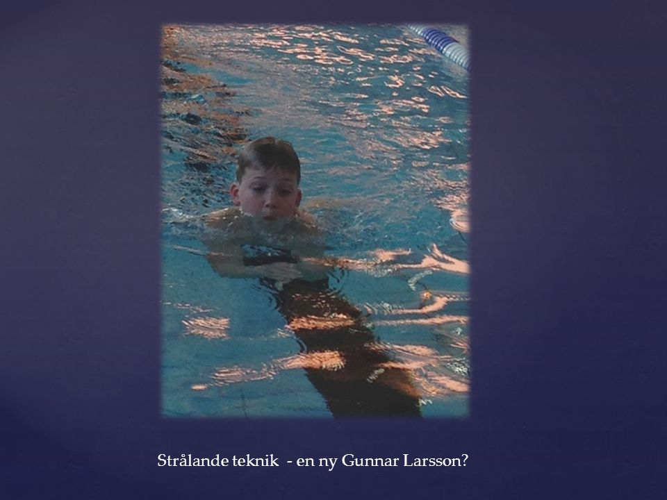 Strålande teknik - en ny Gunnar Larsson?