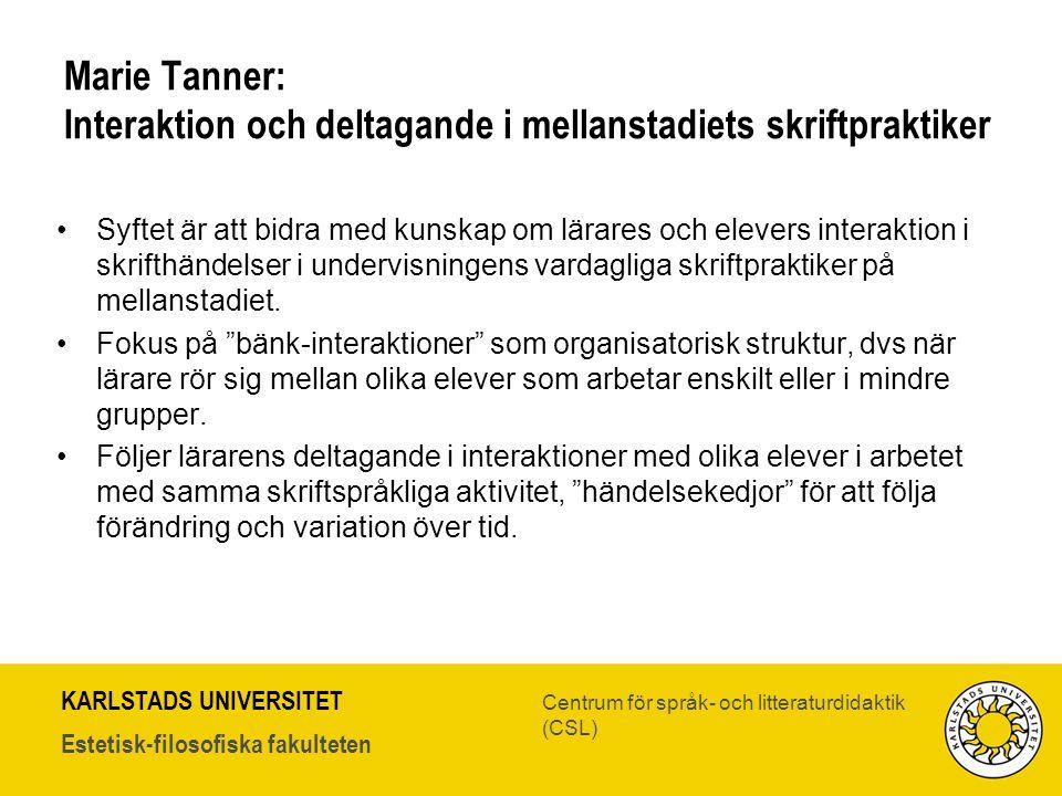 KARLSTADS UNIVERSITET Estetisk-filosofiska fakulteten Centrum för språk- och litteraturdidaktik (CSL) Marie Tanner: Interaktion och deltagande i mella