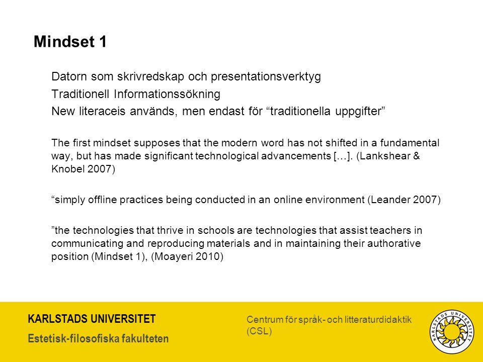 KARLSTADS UNIVERSITET Estetisk-filosofiska fakulteten Centrum för språk- och litteraturdidaktik (CSL) Mindset 1 Datorn som skrivredskap och presentati