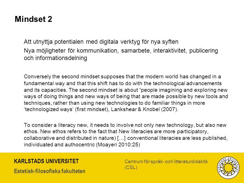 KARLSTADS UNIVERSITET Estetisk-filosofiska fakulteten Centrum för språk- och litteraturdidaktik (CSL) Mindset 2 Att utnyttja potentialen med digitala