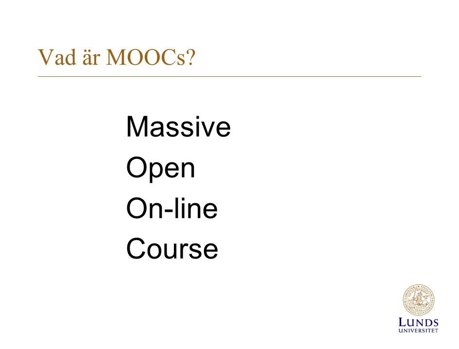 Vad är MOOCs? Massive Open On-line Course