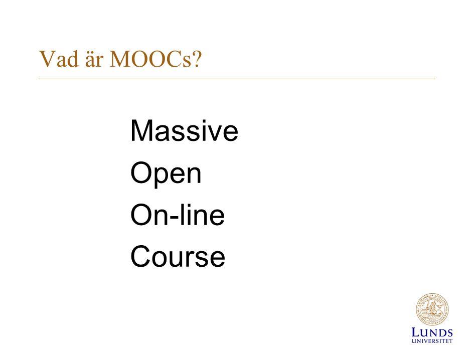 MOOCs är inte högskoleutbildning Inte utbildning, inte kurser, inte studenter.