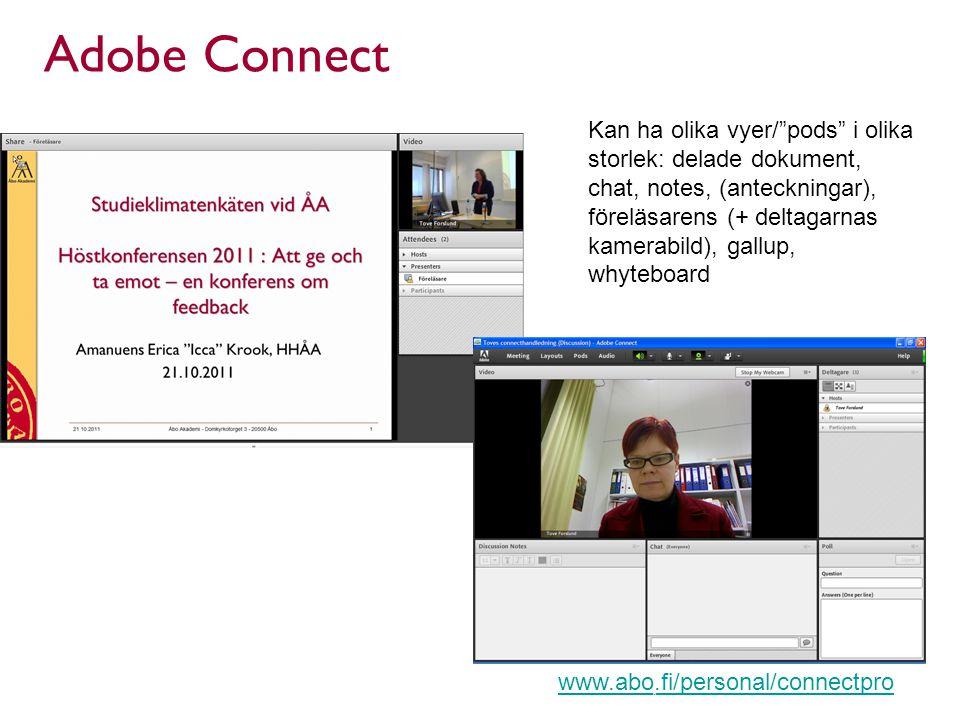 Adobe Connect Kan ha olika vyer/ pods i olika storlek: delade dokument, chat, notes, (anteckningar), föreläsarens (+ deltagarnas kamerabild), gallup, whyteboard www.abo.fi/personal/connectpro Lärcentret, Åbo Akademi | Fänriksgatan 3 | 20500 Åbo 12