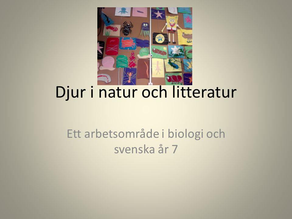 Djur i natur och litteratur Ett arbetsområde i biologi och svenska år 7