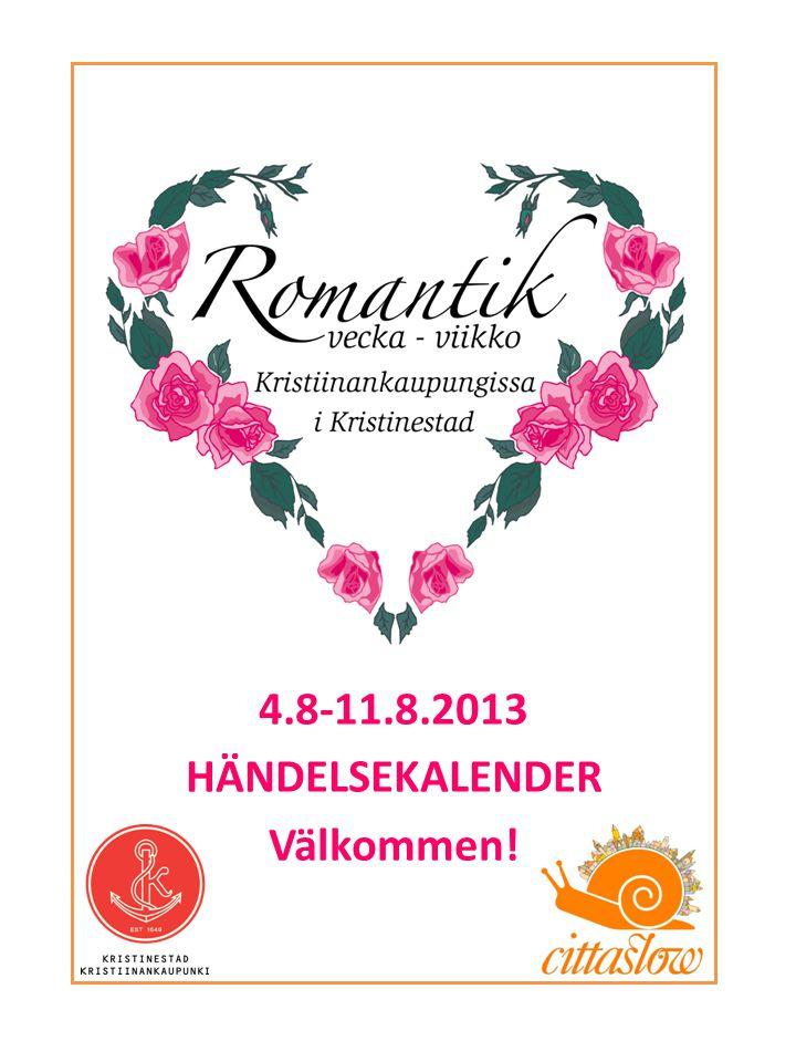 4.8-11.8.2013 HÄNDELSEKALENDER Välkommen!