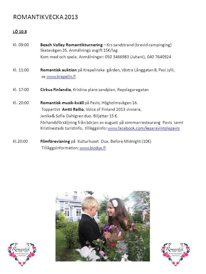 ROMANTIKVECKA 2013 LÖ 10.8 Kl. 09:00 Beach Volley Romantikturnering – Krs sandstrand (brevid campinging) Skatavägen 35. Anmälnings avgift 15€/lag Kom