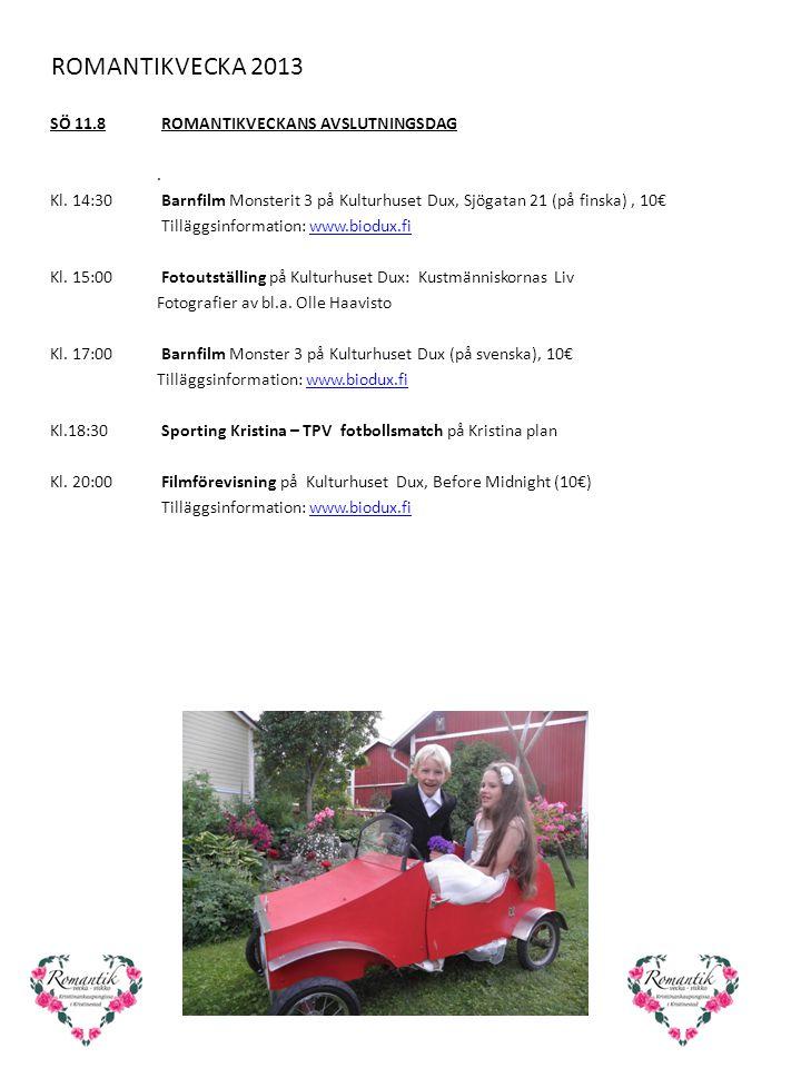 ROMANTIKVECKA 2013 SÖ 11.8 ROMANTIKVECKANS AVSLUTNINGSDAG. Kl. 14:30 Barnfilm Monsterit 3 på Kulturhuset Dux, Sjögatan 21 (på finska), 10€ Tilläggsinf