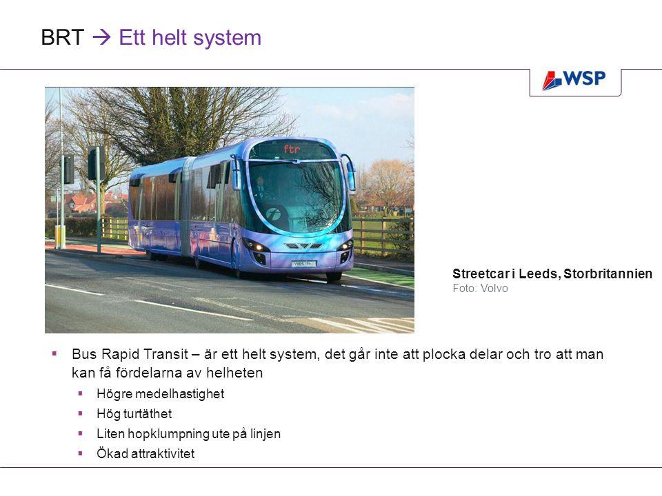 BRT  I andra länder  50-tal städer i USA och Kanada  5 städer i Australien och Nya Zeeland  20-tal städer i Storbritannien, Holland, Frankrike och övriga Europa  15-tal städer i Latinamerika  20-tal städer i Asien  Ett par städer i Afrika Byt bild: Foto: Gasbuss för BRT-trafik i Nantes, Frankrike Foto: Mercedes-Benz