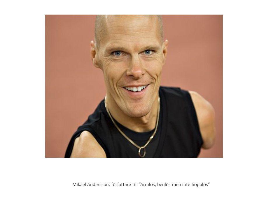 Mikael Andersson, författare till Armlös, benlös men inte hopplös