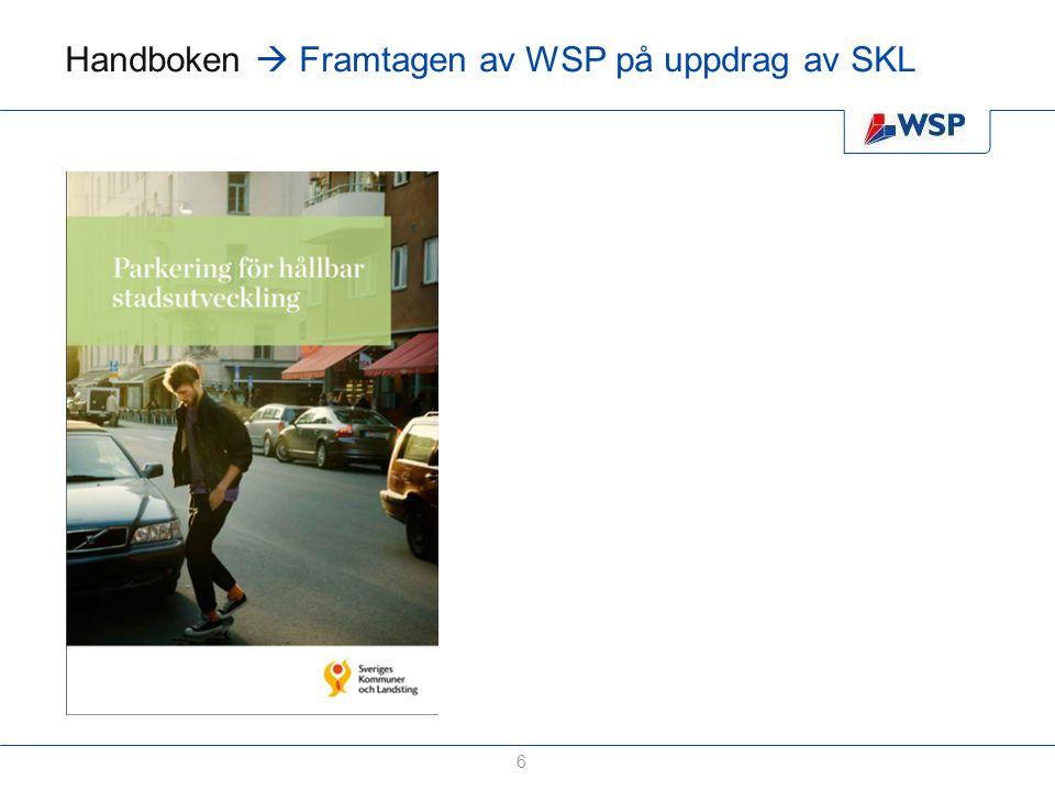 Handboken  Framtagen av WSP på uppdrag av SKL 6