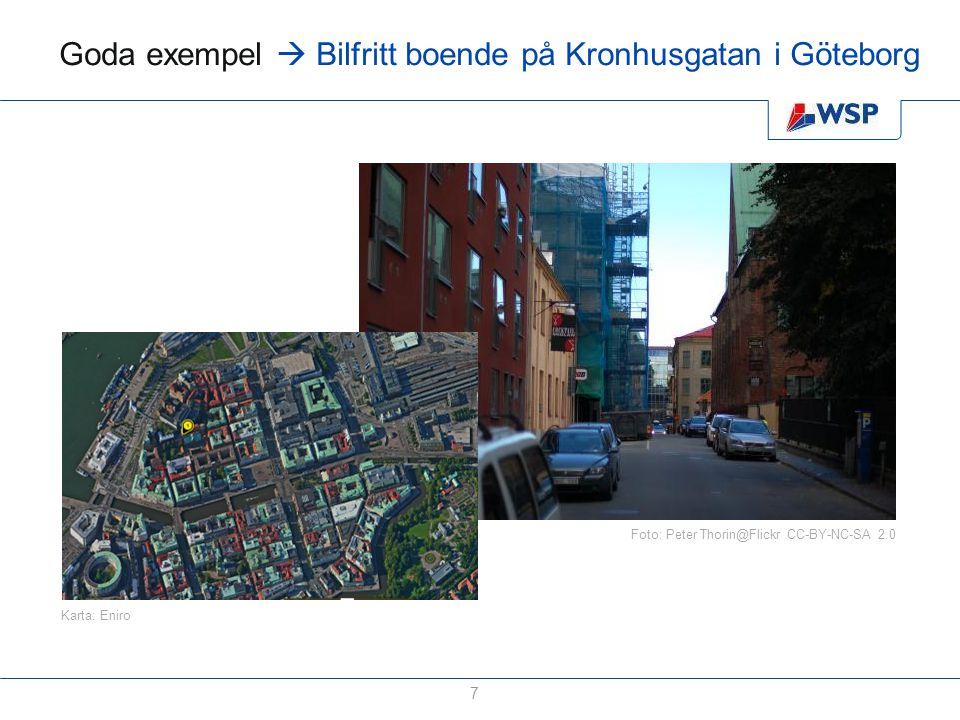 Goda exempel  Bilfritt boende på Kronhusgatan i Göteborg 7 Karta: Eniro Foto: Peter Thorin@Flickr CC-BY-NC-SA 2.0