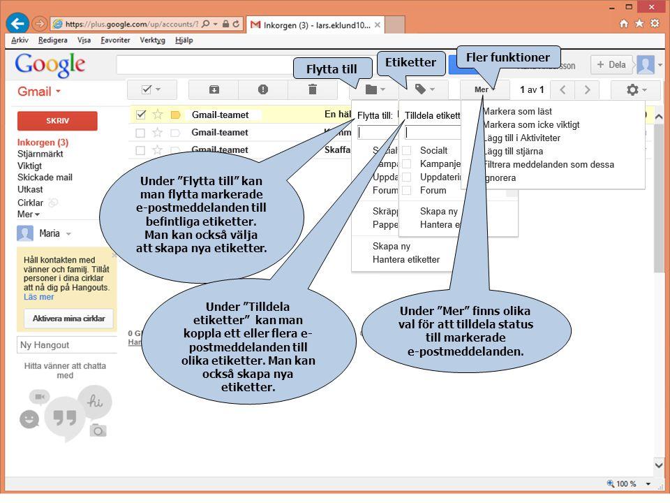 """Flytta till Etiketter Fler funktioner Under """"Flytta till"""" kan man flytta markerade e-postmeddelanden till befintliga etiketter. Man kan också välja at"""