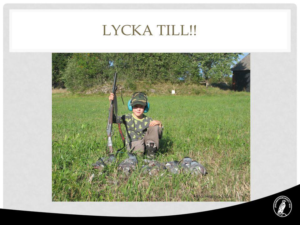 LYCKA TILL!! Foto: Hanna Ståhl