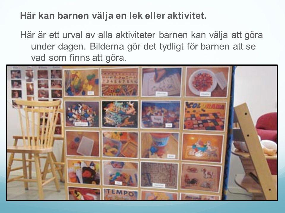 Här kan barnen välja en lek eller aktivitet. Här är ett urval av alla aktiviteter barnen kan välja att göra under dagen. Bilderna gör det tydligt för