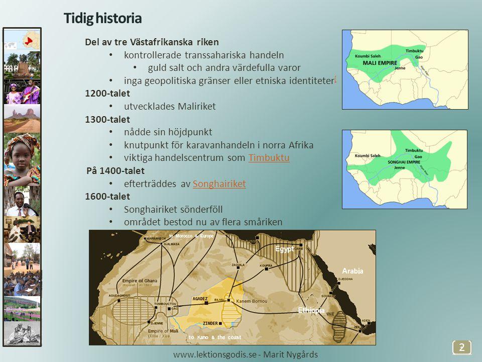 Kolonialtiden 3 1880-talet • erövrades området av fransmännen 1920 • området fick namnet Franska Sudan • införlivades i Franska Västafrika Kolonier i Afrika (1914) www.lektionsgodis.se - Marit Nygårds