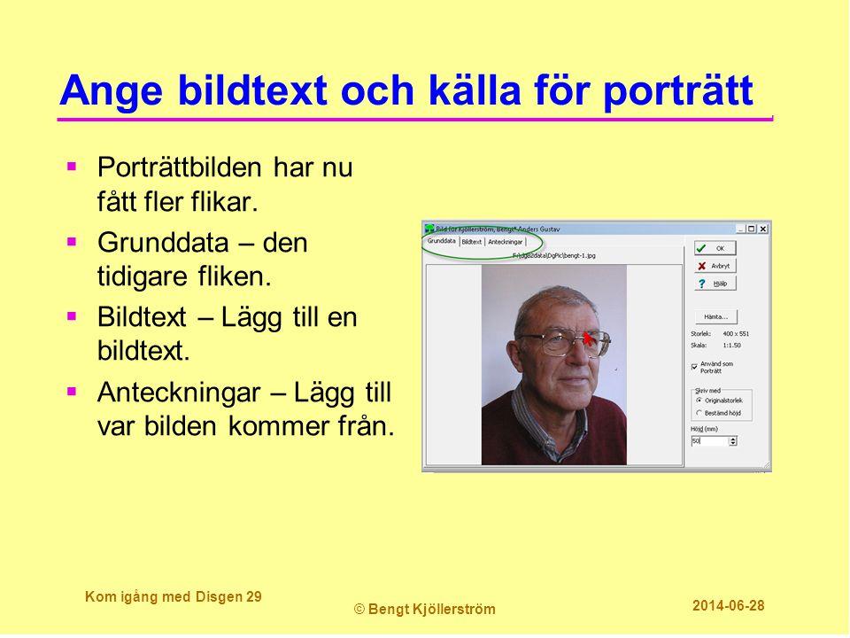 Ange bildtext och källa för porträtt  Porträttbilden har nu fått fler flikar.  Grunddata – den tidigare fliken.  Bildtext – Lägg till en bildtext.