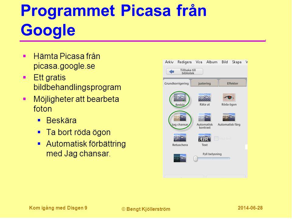 Programmet Picasa från Google  Hämta Picasa från picasa.google.se  Ett gratis bildbehandlingsprogram  Möjligheter att bearbeta foton  Beskära  Ta