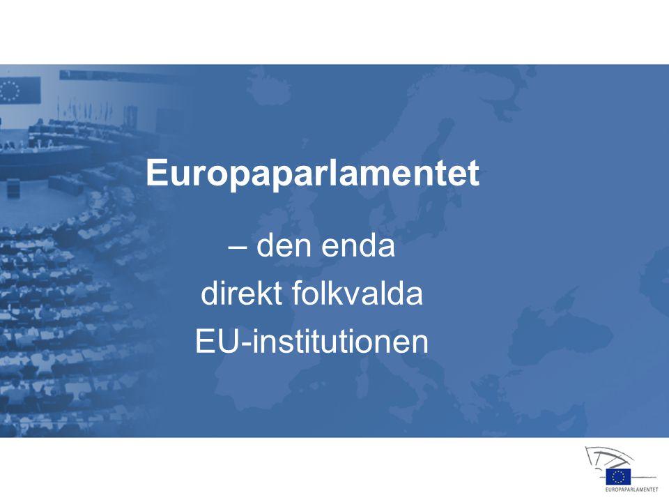 13 jan 2004 14 feb 20064 apr 2006 24 jul 2006 25 jul 2006 22 nov 200516 feb 2006 23 okt 2006 15 nov 2006 12 dec 2006 EU:s sju institutioner •Europaparlamentet •Europeiska rådet •Ministerrådet •EU-kommissionen •EU-domstolen •Europeiska centralbanken •Europeiska revisionsrätten