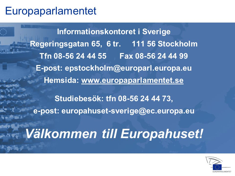 13 jan feb apr jul jul nov feb okt nov dec 2006 Europaparlamentet Informationskontoret i Sverige Regeringsgatan 65, 6 tr.
