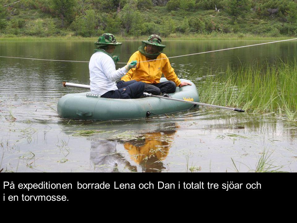 På expeditionen borrade Lena och Dan i totalt tre sjöar och i en torvmosse.