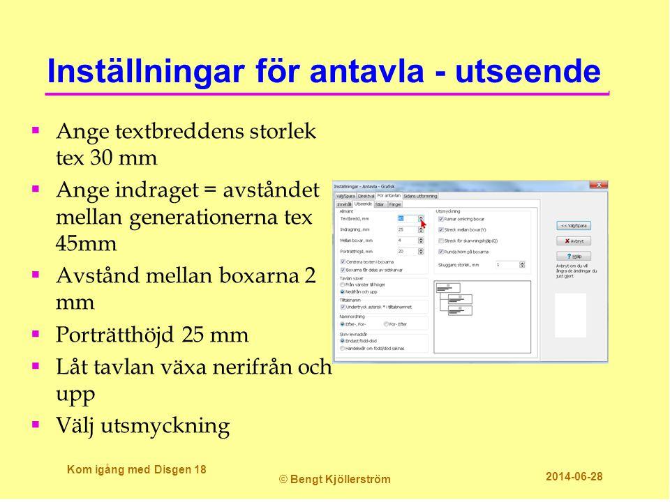 Inställningar för antavla - utseende  Ange textbreddens storlek tex 30 mm  Ange indraget = avståndet mellan generationerna tex 45mm  Avstånd mellan