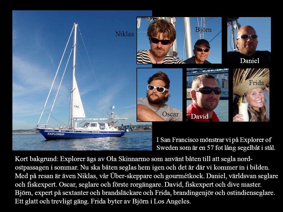I San Francisco mönstrar vi på Explorer of Sweden som är en 57 fot lång segelbåt i stål.