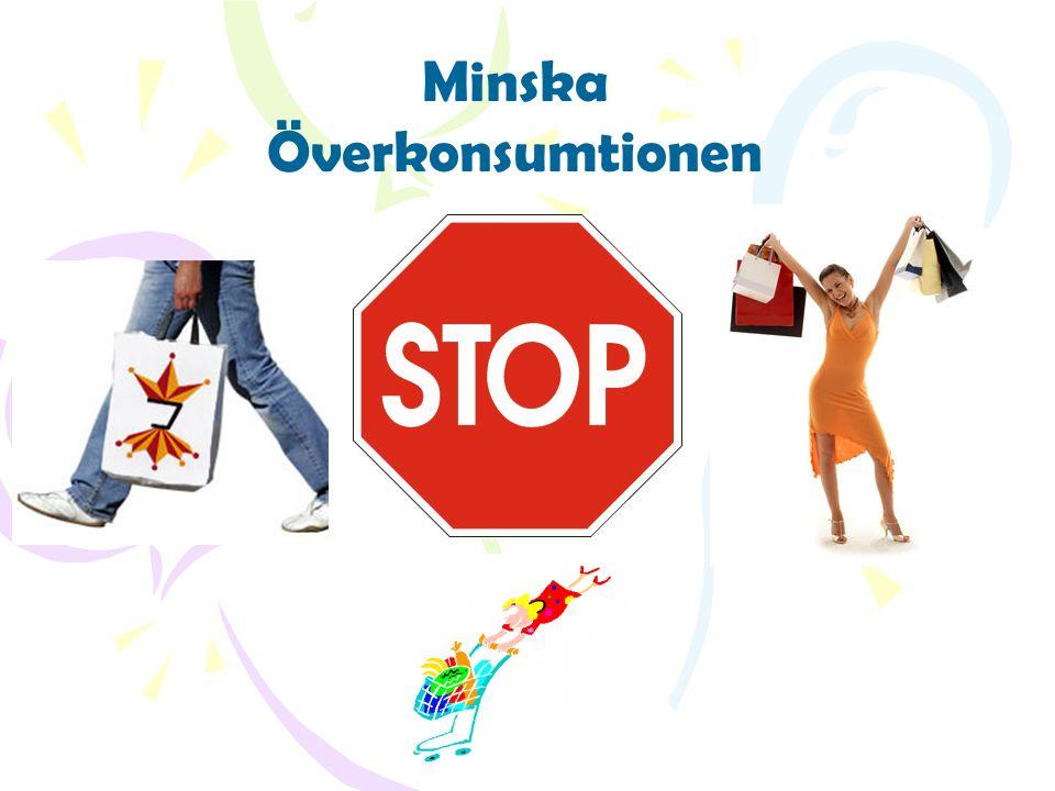 Överkonsumtion är ett stort problem i Sverige