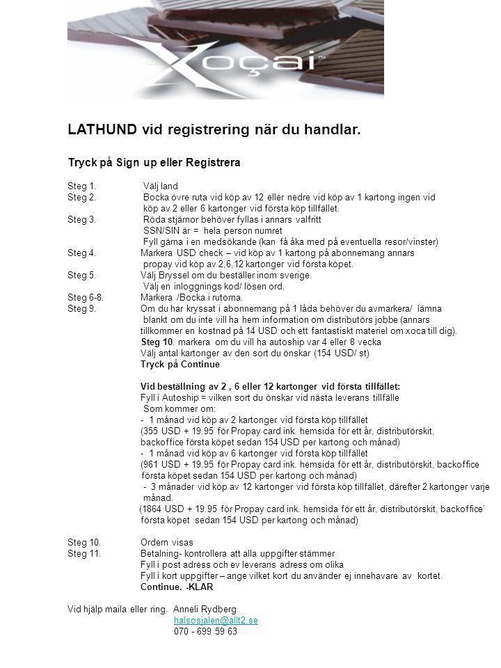 LATHUND vid registrering när du handlar.Tryck på Sign up eller Registrera Steg 1.