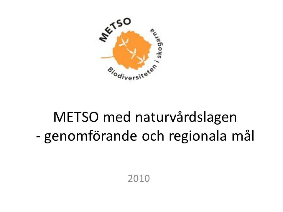 METSO med naturvårdslagen - genomförande och regionala mål 2010