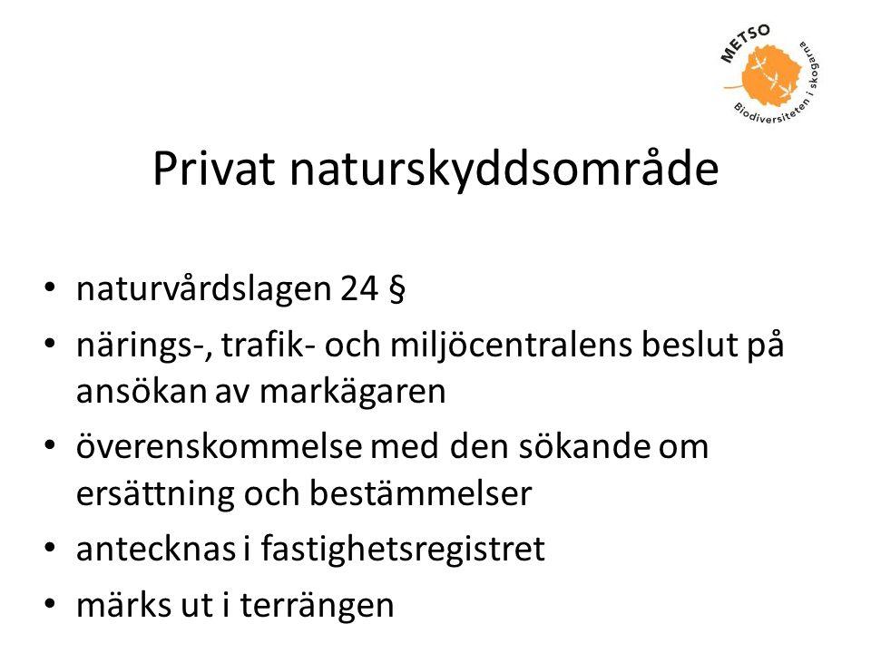 Privat naturskyddsområde • naturvårdslagen 24 § • närings-, trafik- och miljöcentralens beslut på ansökan av markägaren • överenskommelse med den söka