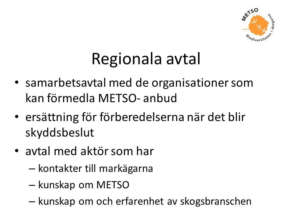 Regionala avtal • samarbetsavtal med de organisationer som kan förmedla METSO- anbud • ersättning för förberedelserna när det blir skyddsbeslut • avta