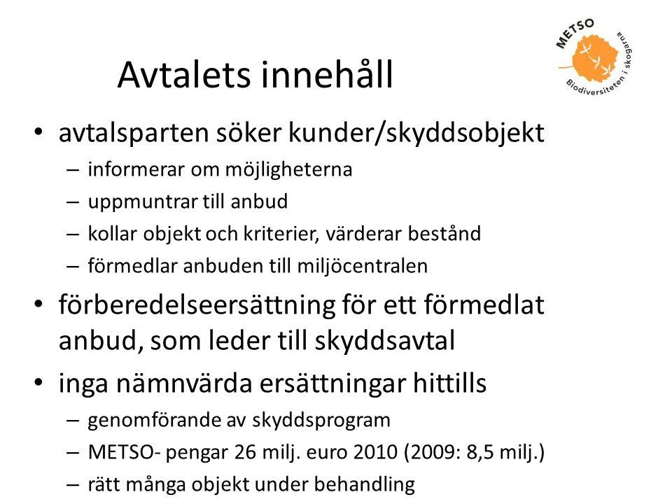 I samarbete mot målet … • METSO är miljöförvaltningens och skogsbrukets gemensamma projekt • koppling till nationella skogsprogrammet • skogsvårdsföreningarna, skogscentralerna och bolagen har fältfackmän med lokalkännedom och bred kontakt till skogsägarna • en samarbetsgrupp koordinerar och följer upp METSO regionalt