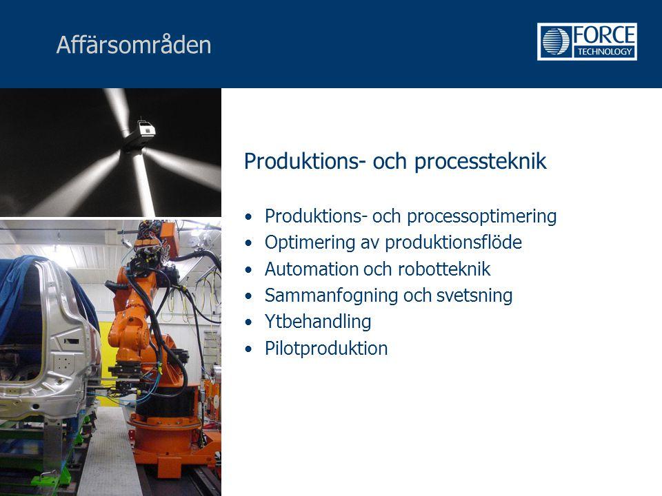 Affärsområden Produktions- och processteknik •Produktions- och processoptimering •Optimering av produktionsflöde •Automation och robotteknik •Sammanfo