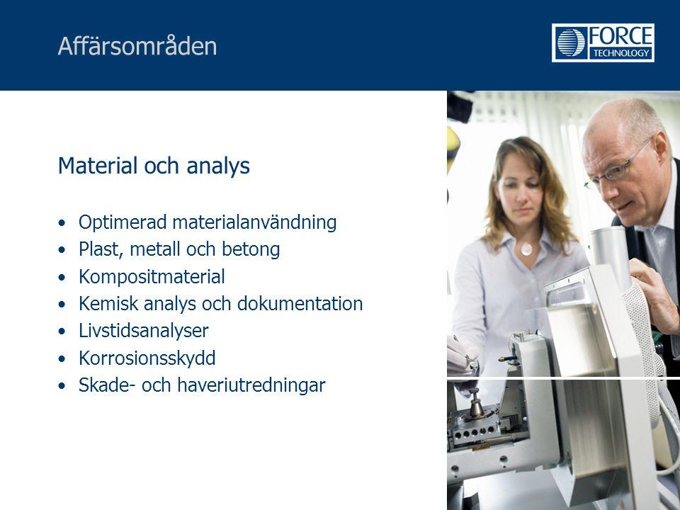 Affärsområden Material och analys •Optimerad materialanvändning •Plast, metall och betong •Kompositmaterial •Kemisk analys och dokumentation •Livstids