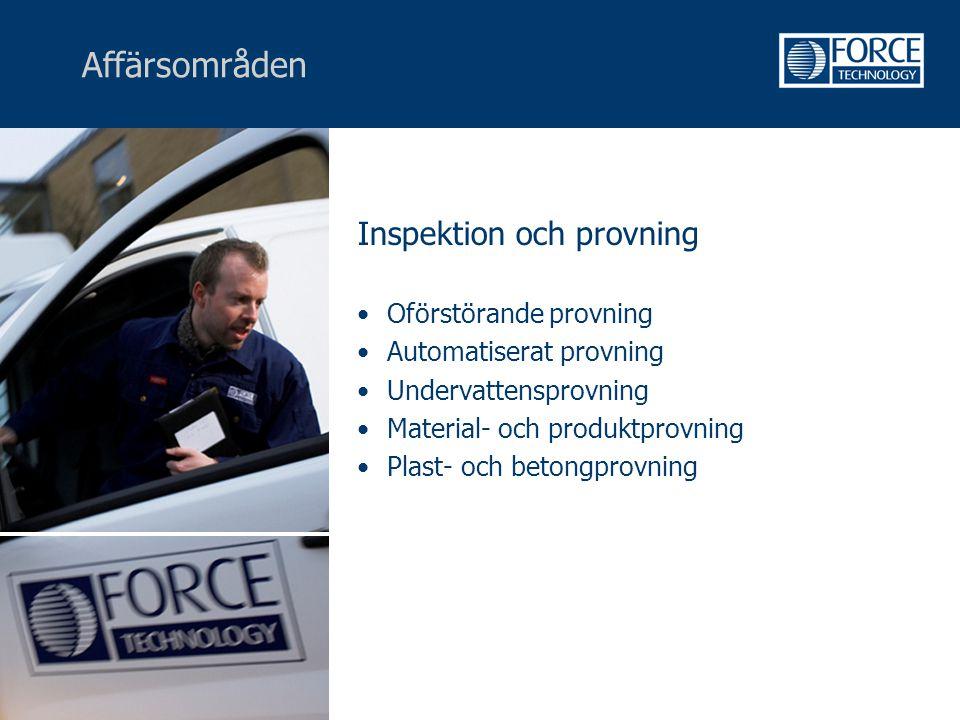 Affärsområden Inspektion och provning •Oförstörande provning •Automatiserat provning •Undervattensprovning •Material- och produktprovning •Plast- och