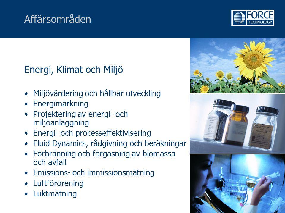 Affärsområden Energi, Klimat och Miljö •Miljövärdering och hållbar utveckling •Energimärkning •Projektering av energi- och miljöanläggning •Energi- oc