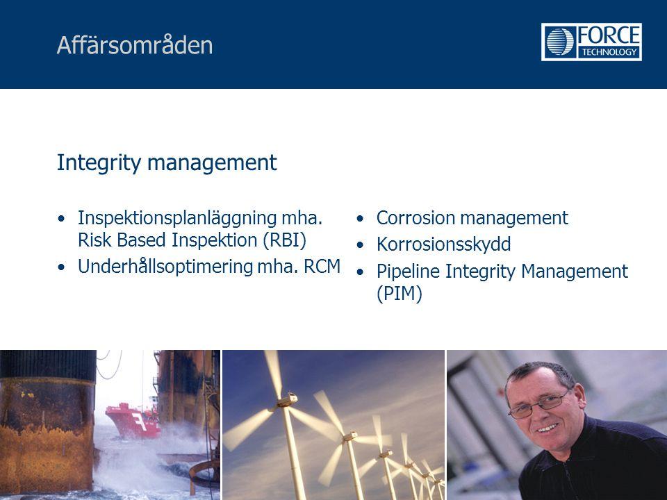 Affärsområden Integrity management •Inspektionsplanläggning mha. Risk Based Inspektion (RBI) •Underhållsoptimering mha. RCM •Corrosion management •Kor
