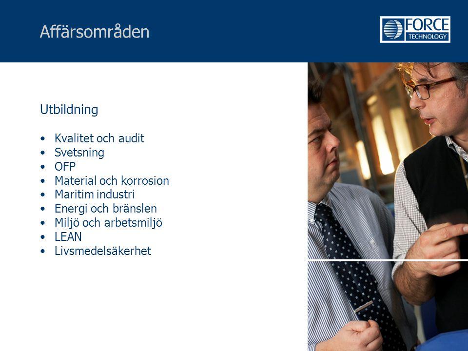 Affärsområden Utbildning •Kvalitet och audit •Svetsning •OFP •Material och korrosion •Maritim industri •Energi och bränslen •Miljö och arbetsmiljö •LE