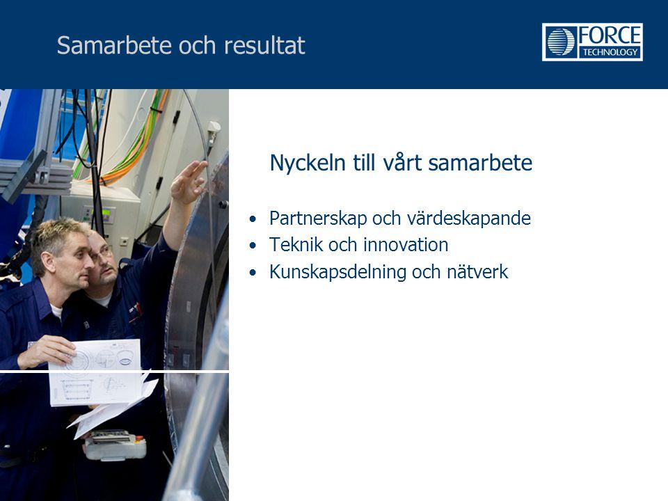 Samarbete och resultat Nyckeln till vårt samarbete •Partnerskap och värdeskapande •Teknik och innovation •Kunskapsdelning och nätverk