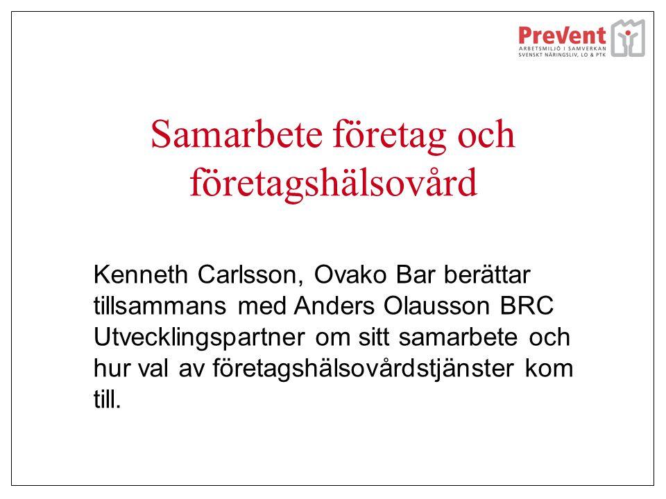 Samarbete företag och företagshälsovård Kenneth Carlsson, Ovako Bar berättar tillsammans med Anders Olausson BRC Utvecklingspartner om sitt samarbete