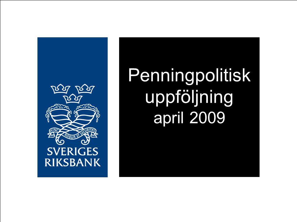 Penningpolitisk uppföljning april 2009