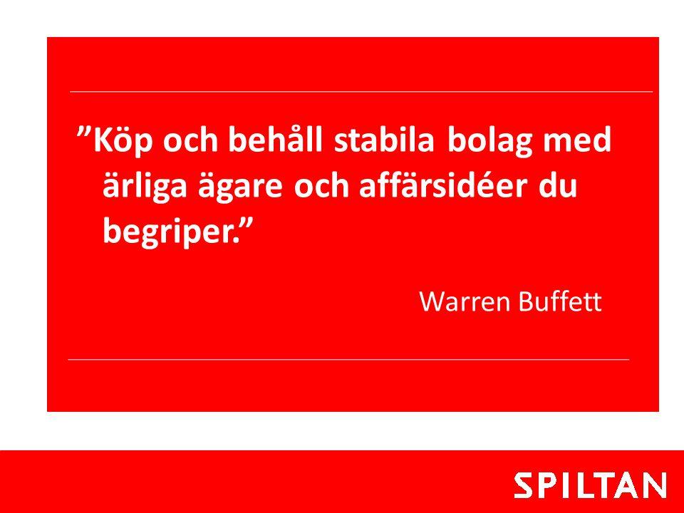 """""""Köp och behåll stabila bolag med ärliga ägare och affärsidéer du begriper."""" Warren Buffett"""